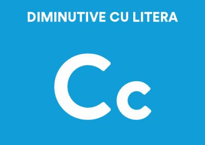 Diminutive cu Litera C